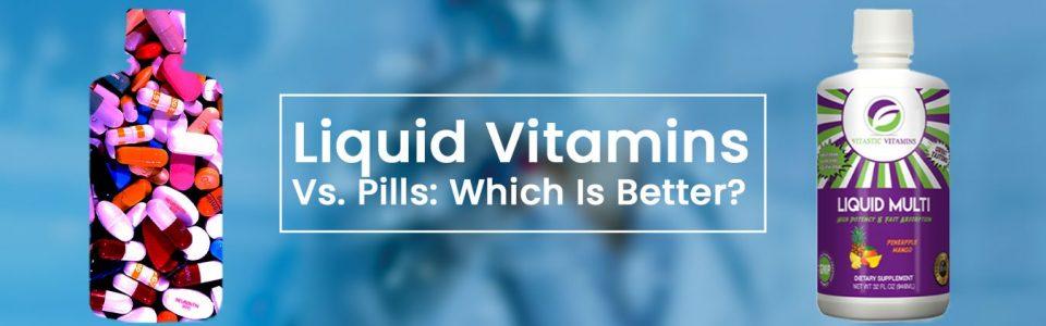 Liquid vitamins vs pills