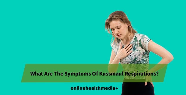 Symptoms Of Kussmaul Respirations