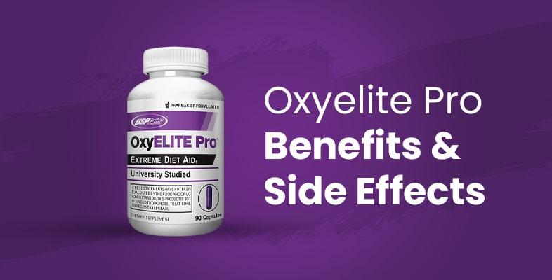Oxyelite Pro Benefits & Side Effects