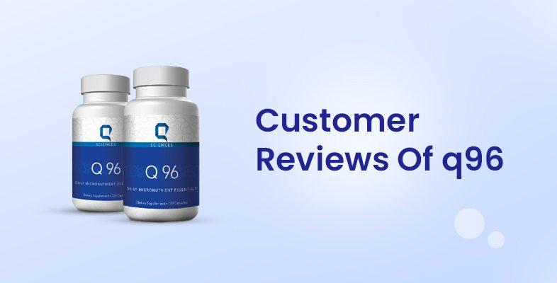 Customer Reviews Of q96
